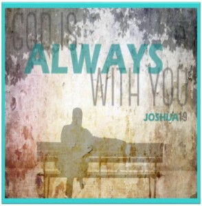 God is alway with you